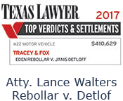 Texas Lawyer Top Verdicts & Settlements 2017 #22 Motor Vehicle Tracey & Fox Eden Rebollar V. Janis Detloff